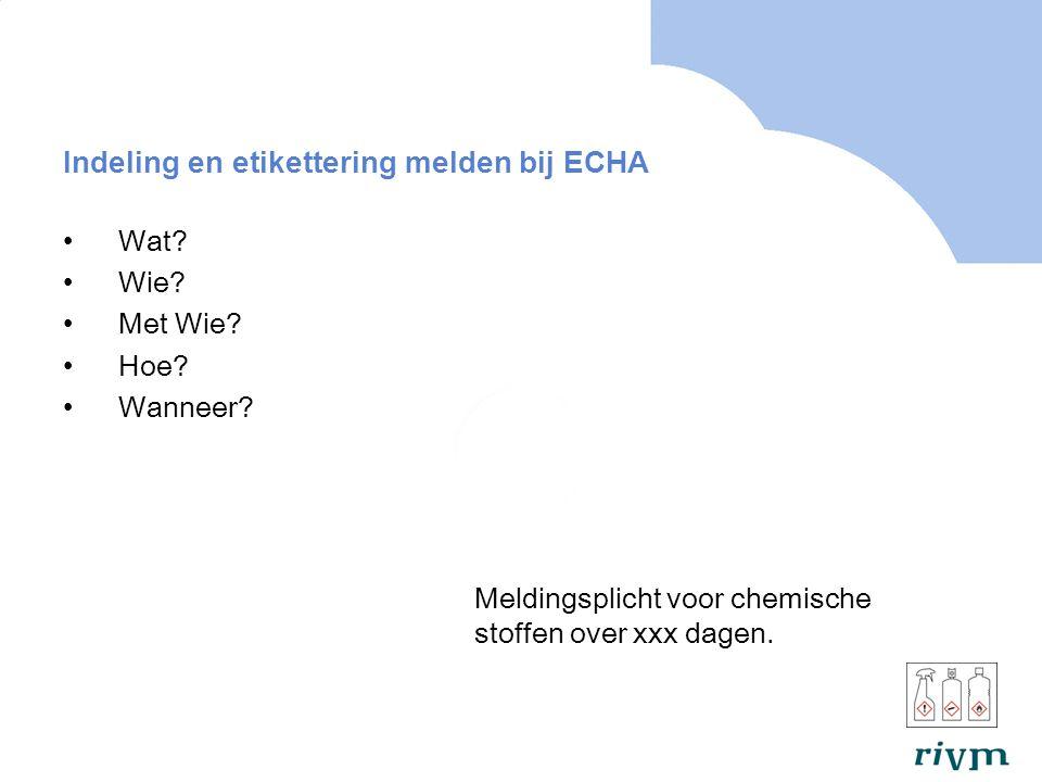 Indeling en etikettering melden bij ECHA
