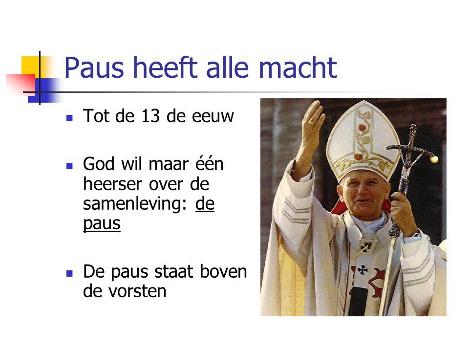 Paus heeft alle macht Tot de 13 de eeuw