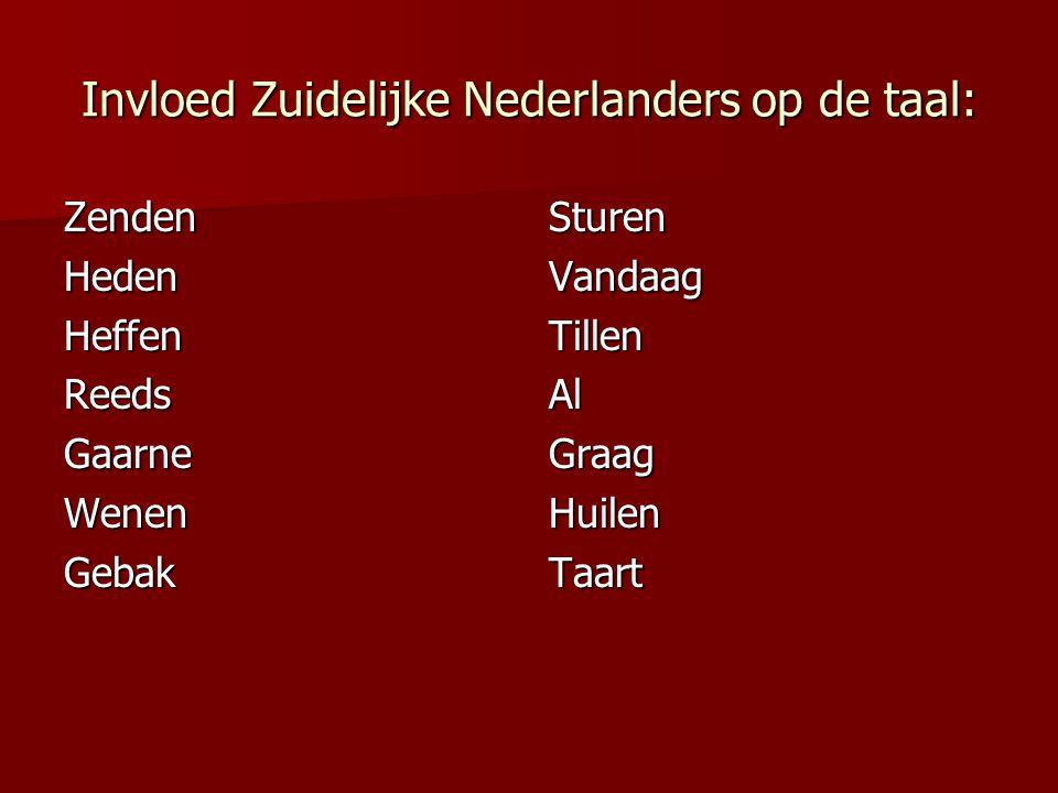 Invloed Zuidelijke Nederlanders op de taal: