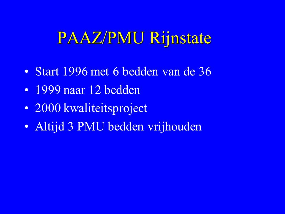 PAAZ/PMU Rijnstate Start 1996 met 6 bedden van de 36