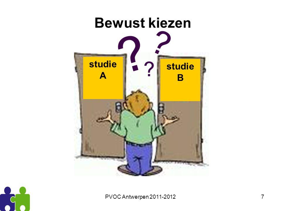 Bewust kiezen studie A studie B PVOC Antwerpen 2011-2012