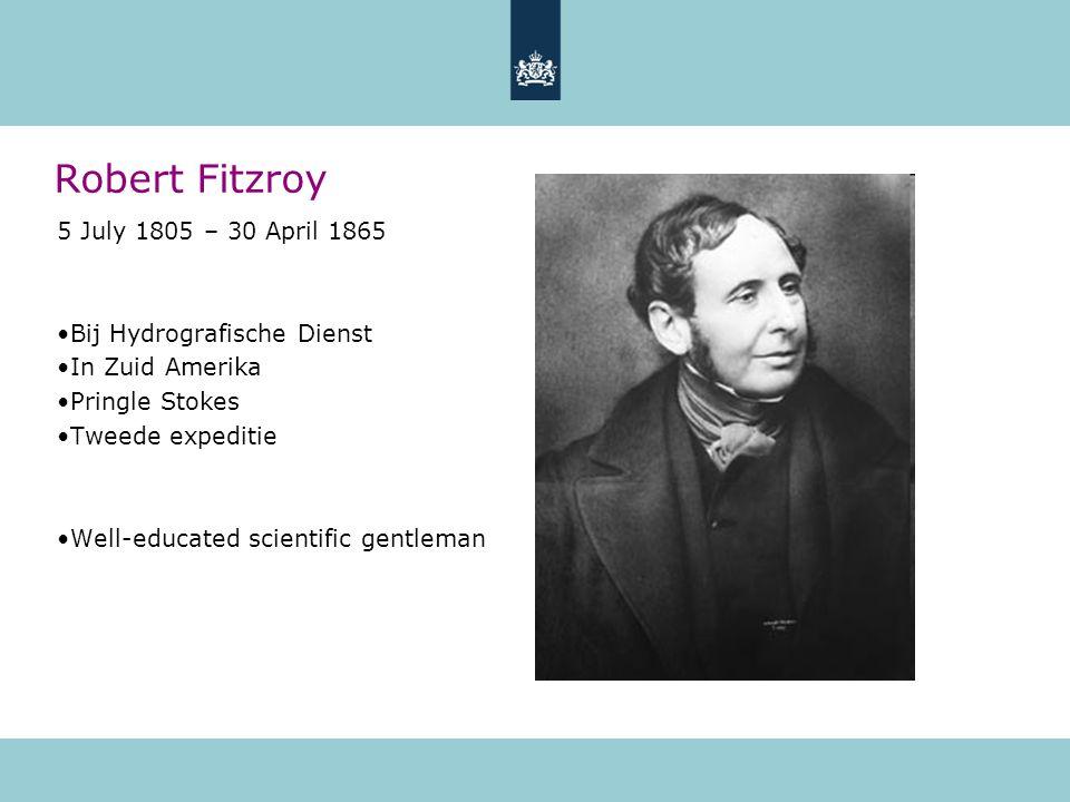 Robert Fitzroy 5 July 1805 – 30 April 1865 Bij Hydrografische Dienst