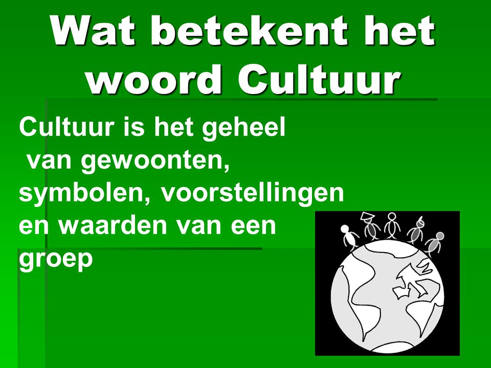 Wat betekent het woord Cultuur