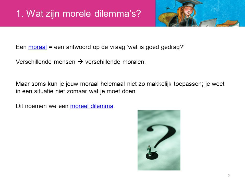 1. Wat zijn morele dilemma's