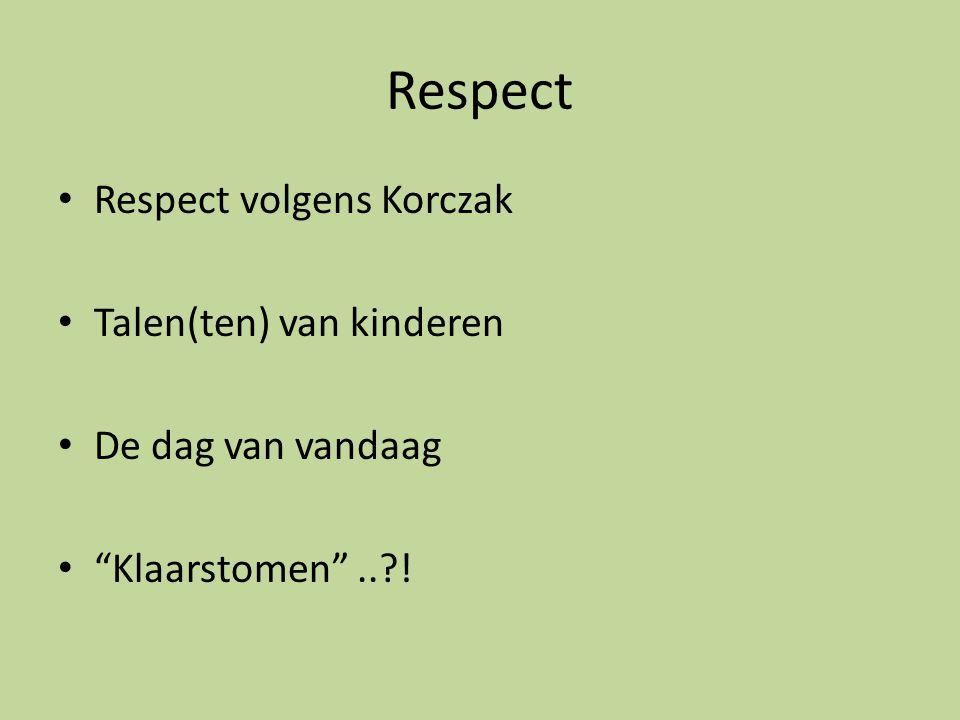 Respect Respect volgens Korczak Talen(ten) van kinderen