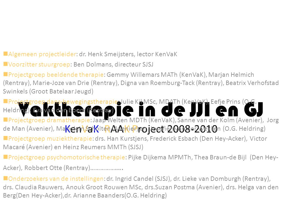 Vaktherapie in de JJI en GJ KenVaK RAAK Project 2008-2010