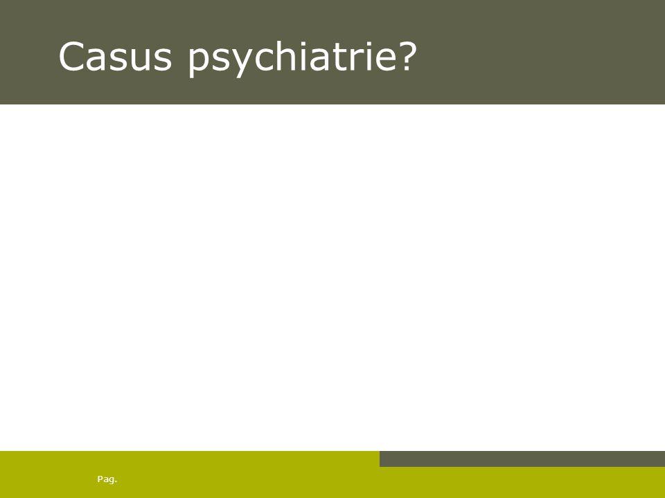 Casus psychiatrie