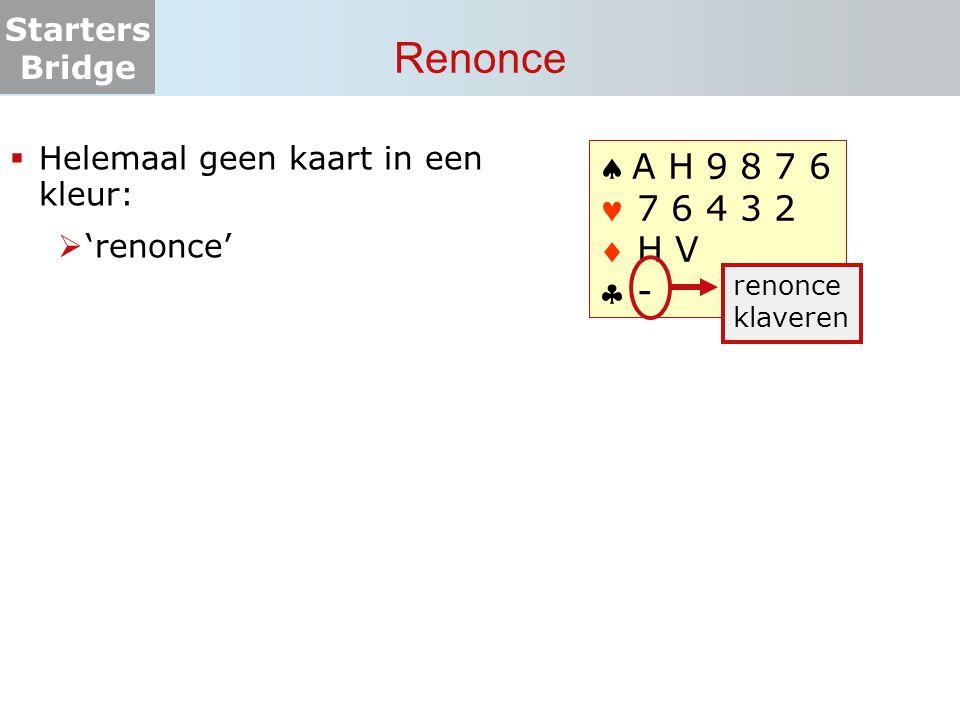 Renonce Helemaal geen kaart in een kleur: 'renonce' A H 9 8 7 6.  7 6 4 3 2.  H V.  - renonce.