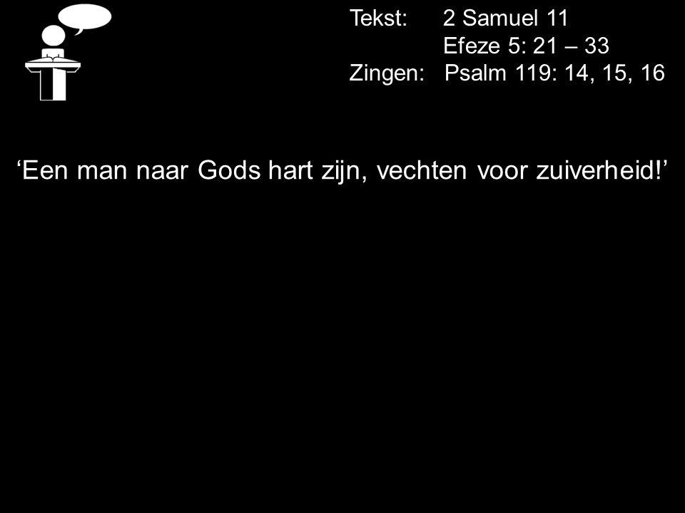 'Een man naar Gods hart zijn, vechten voor zuiverheid!'