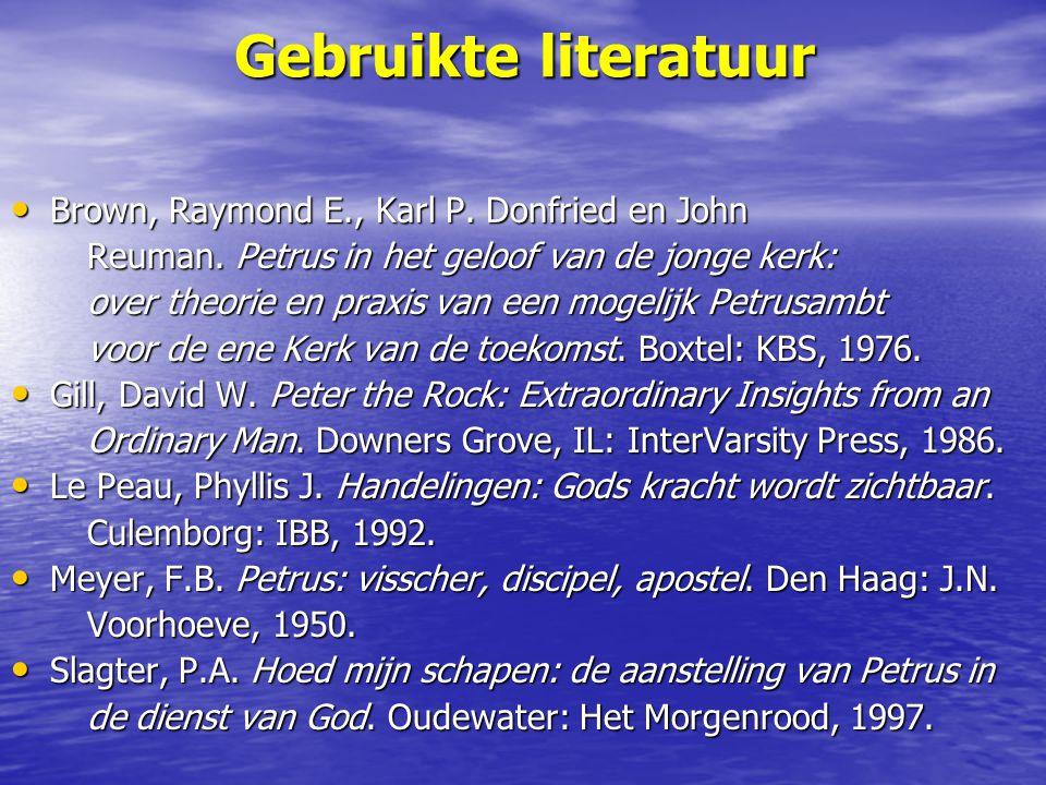 Gebruikte literatuur Brown, Raymond E., Karl P. Donfried en John