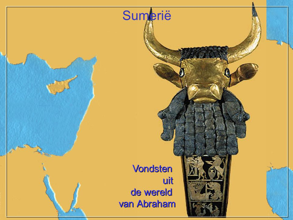 Sumerië Vondsten uit de wereld van Abraham