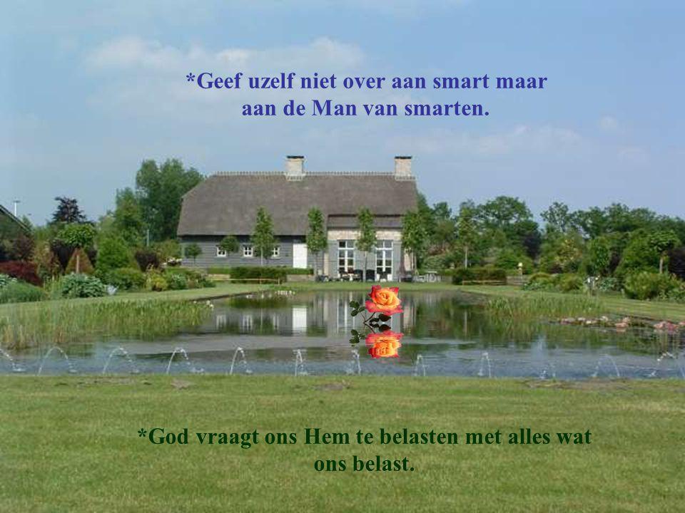 *Geef uzelf niet over aan smart maar aan de Man van smarten.