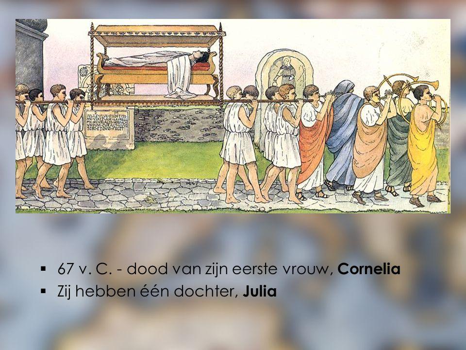 67 v. C. - dood van zijn eerste vrouw, Cornelia