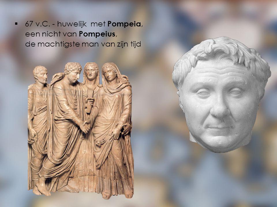 67 v.C. - huwelijk met Pompeia,
