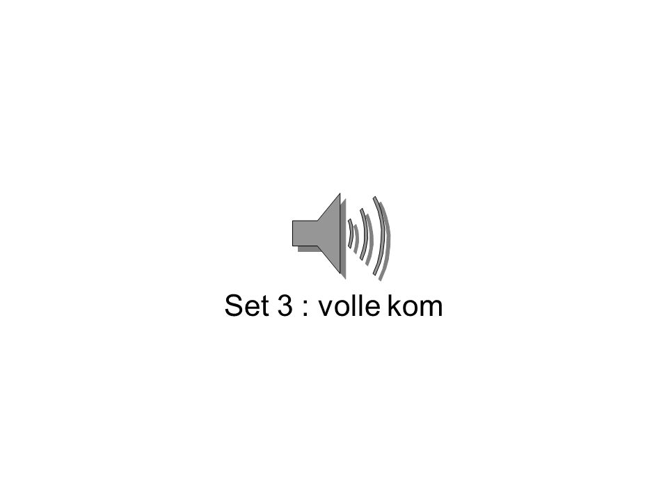 Set 3 : volle kom