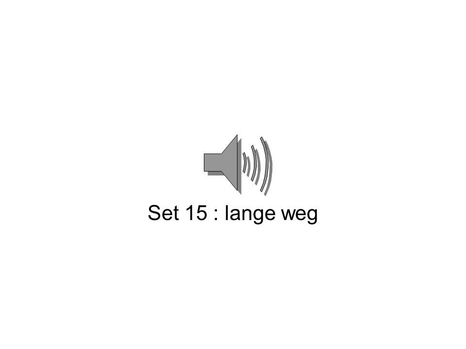 Set 15 : lange weg
