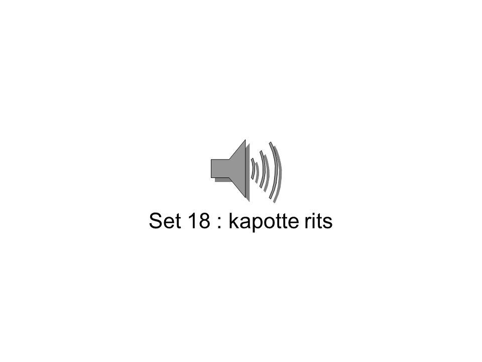Set 18 : kapotte rits