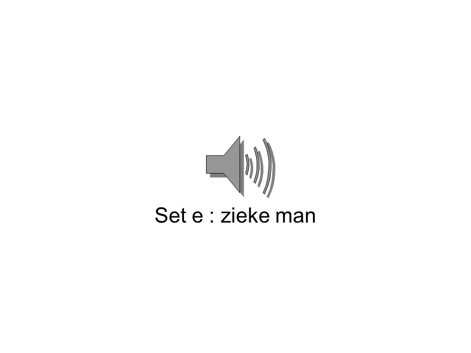 Set e : zieke man