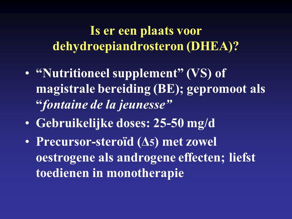 Is er een plaats voor dehydroepiandrosteron (DHEA)