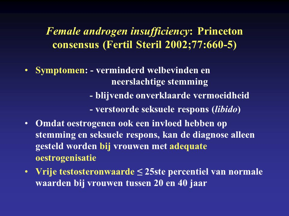 Female androgen insufficiency: Princeton consensus (Fertil Steril 2002;77:660-5)