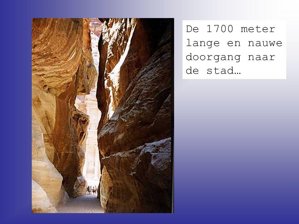 De 1700 meter lange en nauwe doorgang naar de stad…