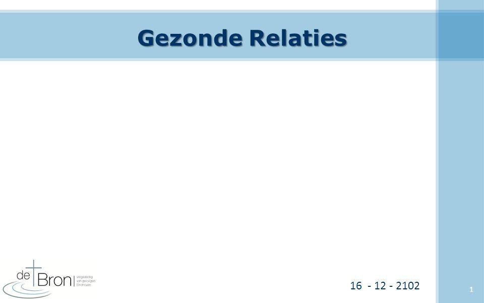 Gezonde Relaties 16 - 12 - 2102