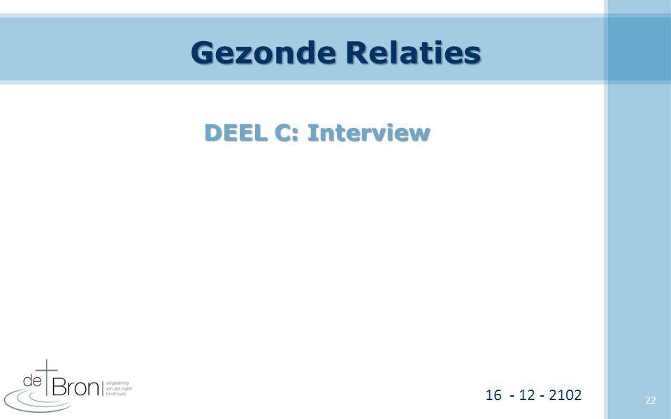 Gezonde Relaties DEEL C: Interview 16 - 12 - 2102