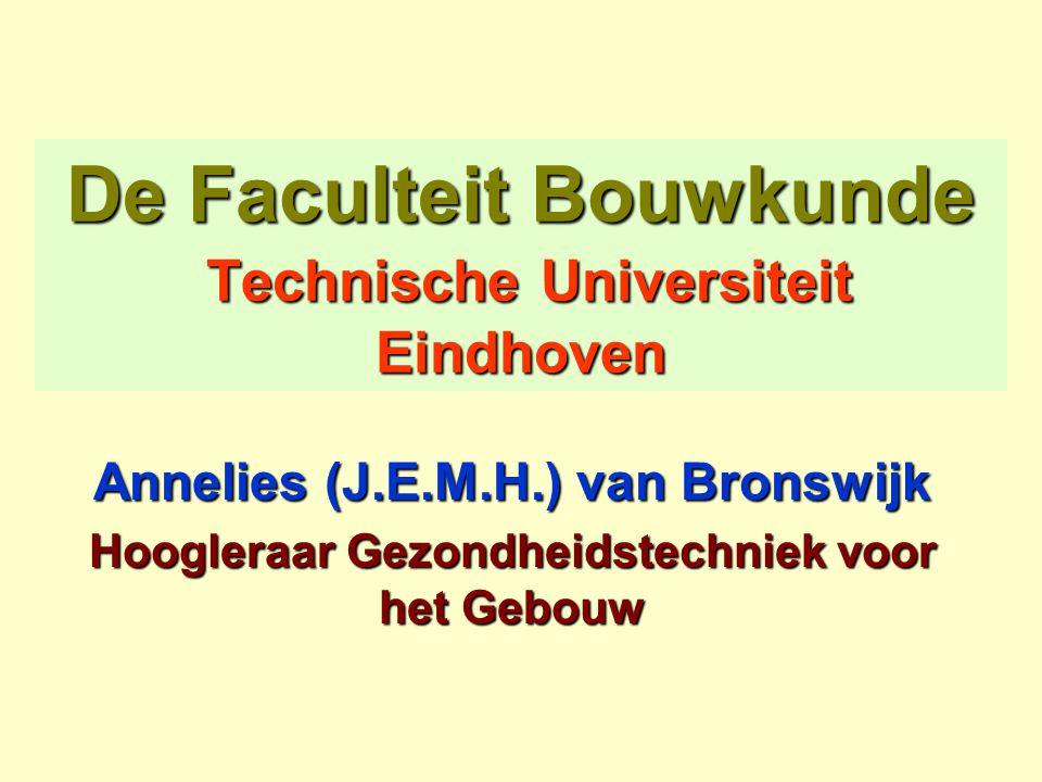 De Faculteit Bouwkunde Technische Universiteit Eindhoven