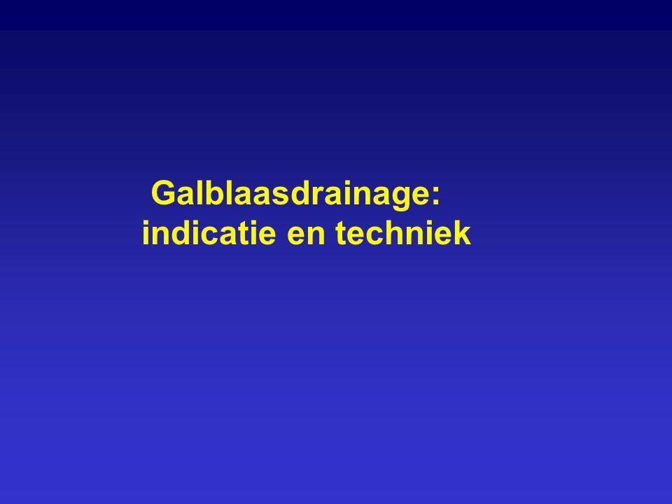 Galblaasdrainage: indicatie en techniek