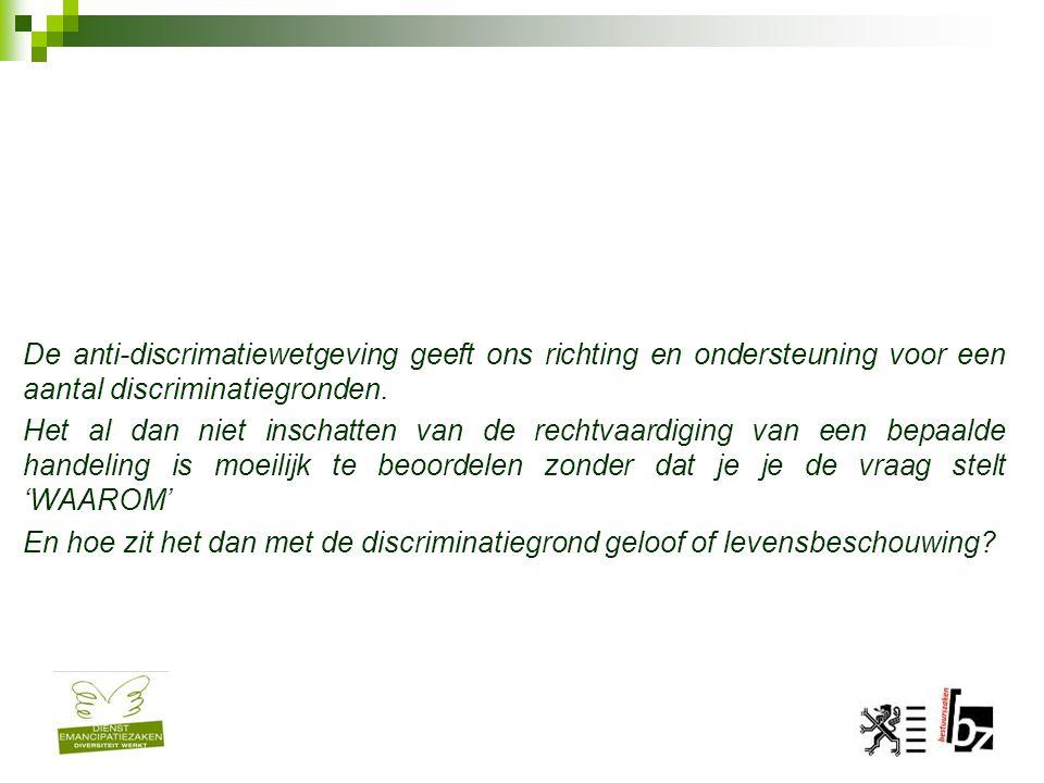 De anti-discrimatiewetgeving geeft ons richting en ondersteuning voor een aantal discriminatiegronden.