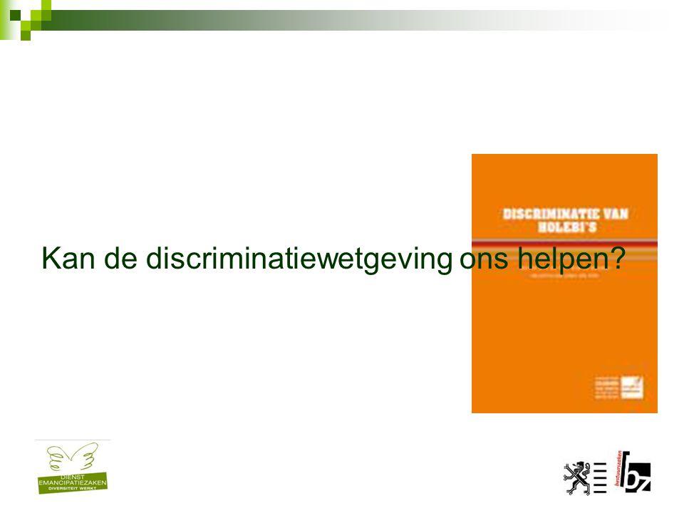 Kan de discriminatiewetgeving ons helpen