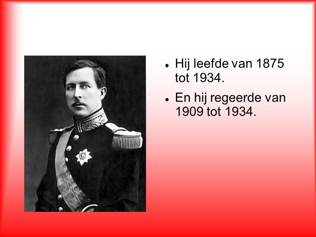 Albert I Hij leefde van 1875 tot 1934.