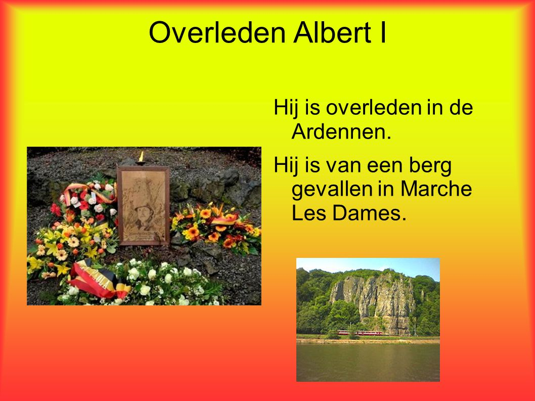 Overleden Albert I Hij is overleden in de Ardennen.