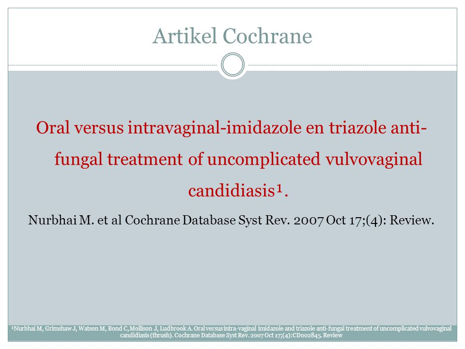 Nurbhai M. et al Cochrane Database Syst Rev. 2007 Oct 17;(4): Review.