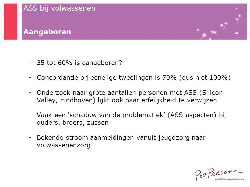 Aangeboren 35 tot 60% is aangeboren
