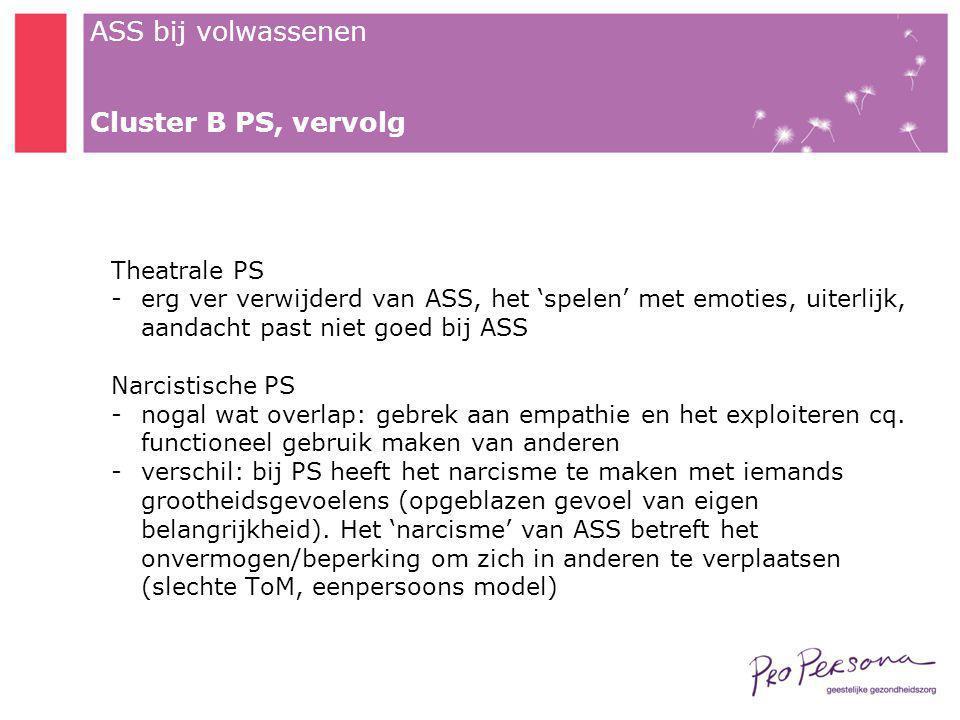 Cluster B PS, vervolg Theatrale PS