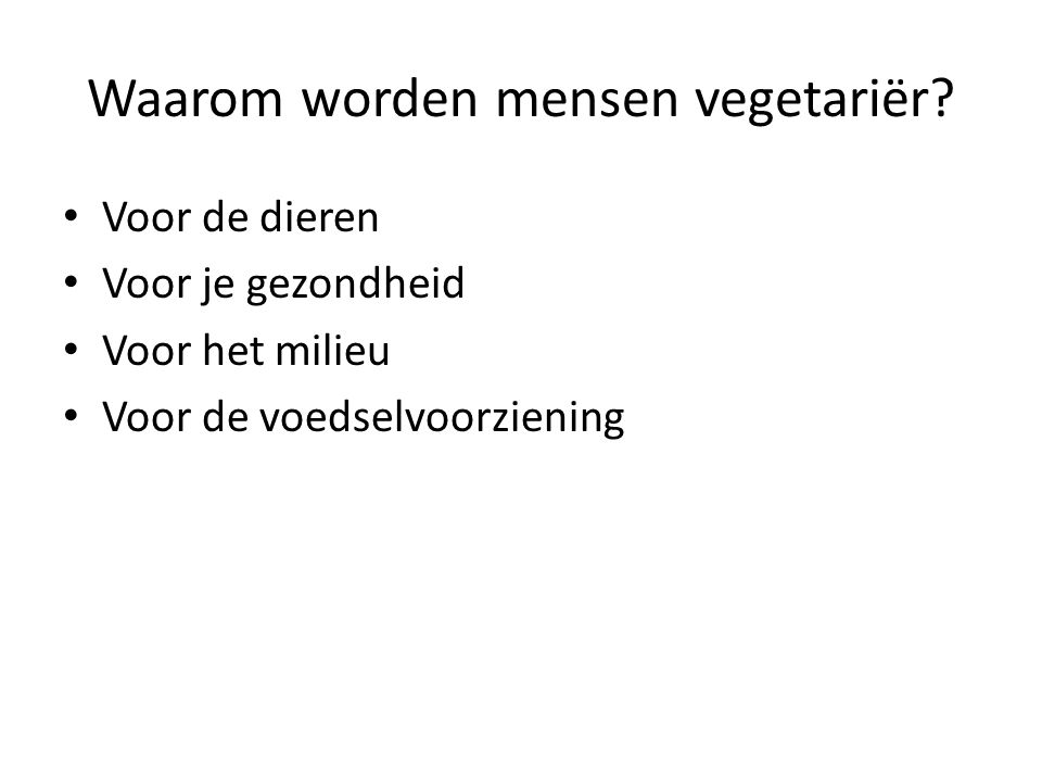 Waarom worden mensen vegetariër