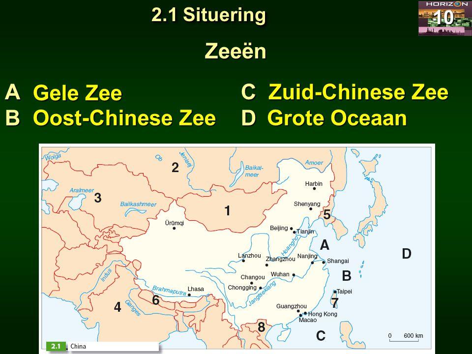Zeeën A B Gele Zee C D Zuid-Chinese Zee Oost-Chinese Zee Grote Oceaan