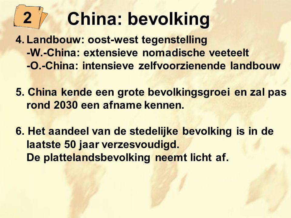 China: bevolking 2 4. Landbouw: oost-west tegenstelling
