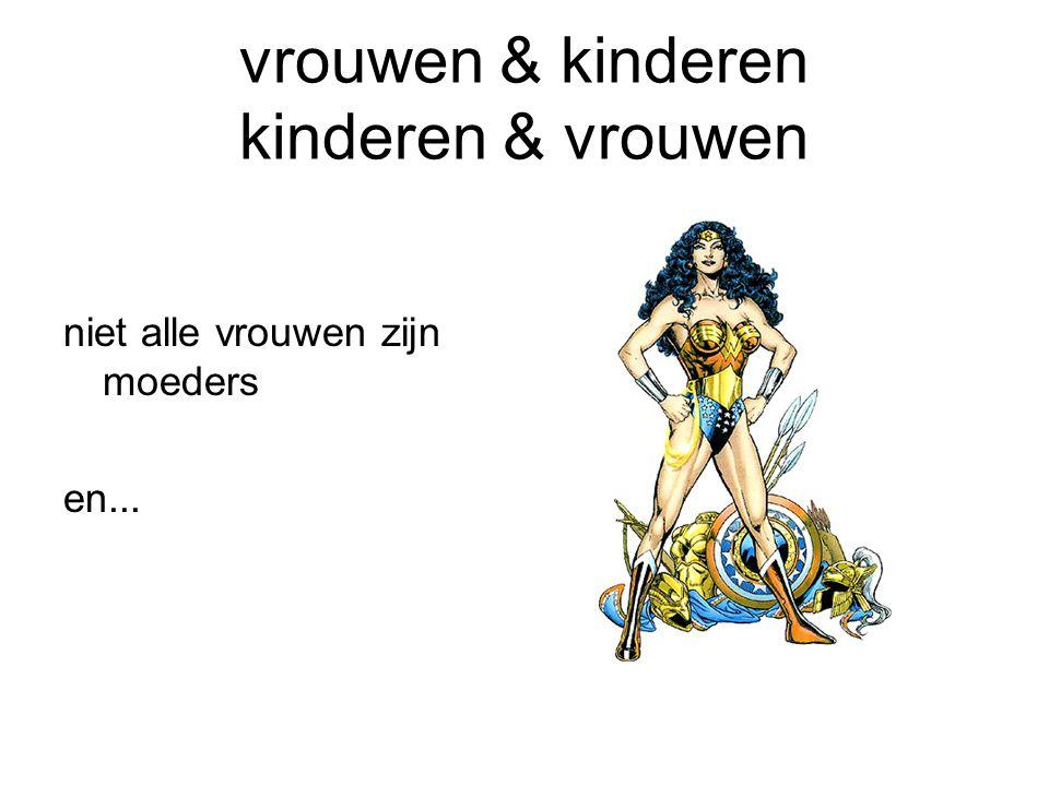 vrouwen & kinderen kinderen & vrouwen