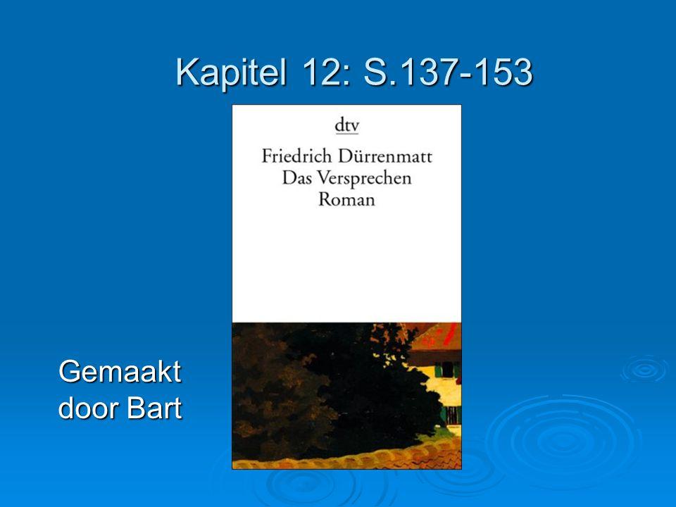 Kapitel 12: S.137-153 Gemaakt door Bart