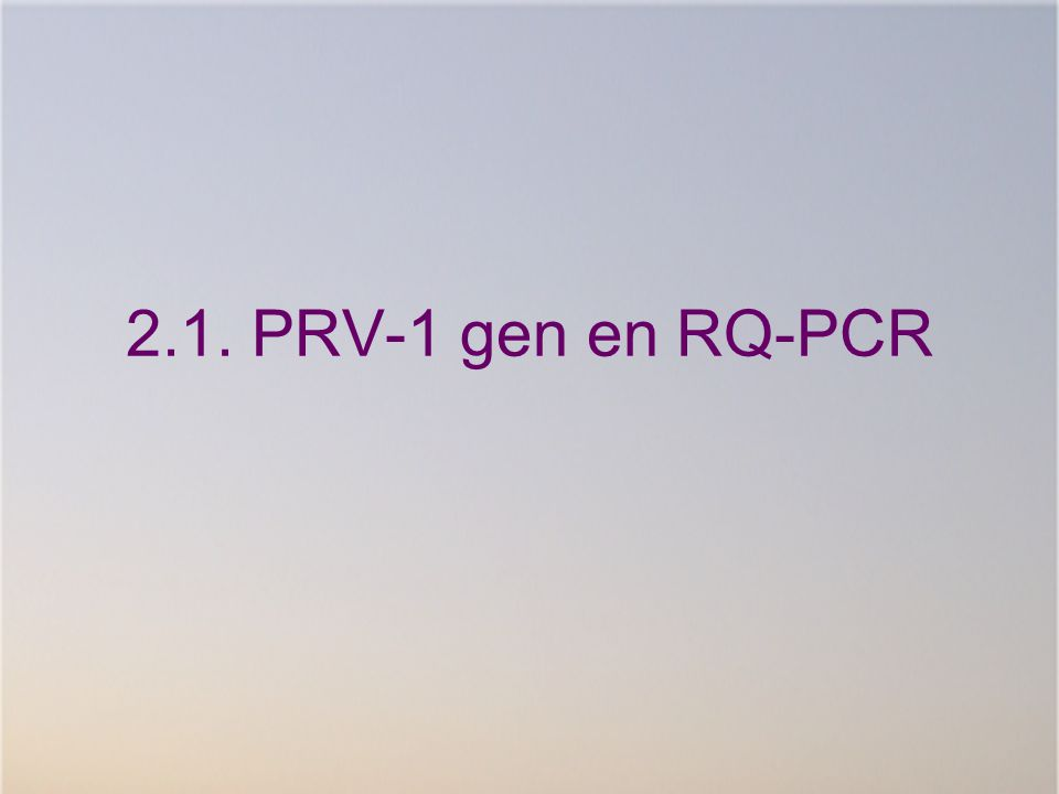 2.1. PRV-1 gen en RQ-PCR Eerst iets over het gen zelf en over kwantitatieve real-time PCR.