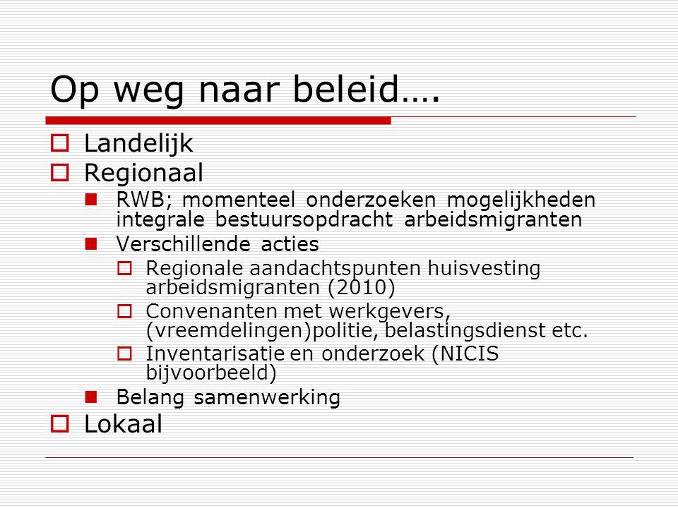 Op weg naar beleid…. Landelijk Regionaal Lokaal