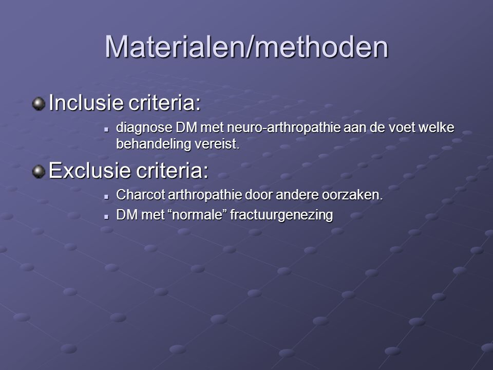 Materialen/methoden Inclusie criteria: Exclusie criteria: