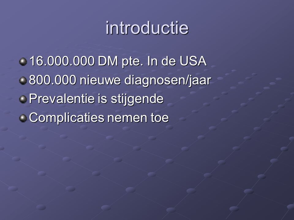 introductie 16.000.000 DM pte. In de USA 800.000 nieuwe diagnosen/jaar