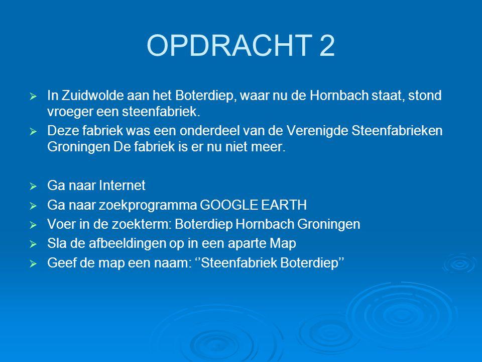 OPDRACHT 2 In Zuidwolde aan het Boterdiep, waar nu de Hornbach staat, stond vroeger een steenfabriek.