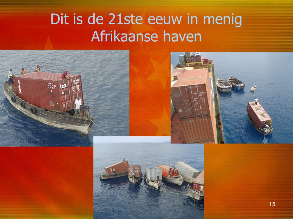Dit is de 21ste eeuw in menig Afrikaanse haven
