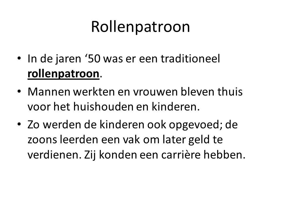 Rollenpatroon In de jaren '50 was er een traditioneel rollenpatroon.