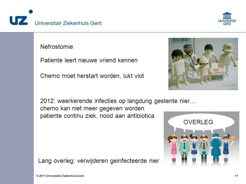 Nefrostomie Patiente leert nieuwe vriend kennen. Chemo moet herstart worden, lukt vlot. 2012: weerkerende infecties op langdurig gestente nier…