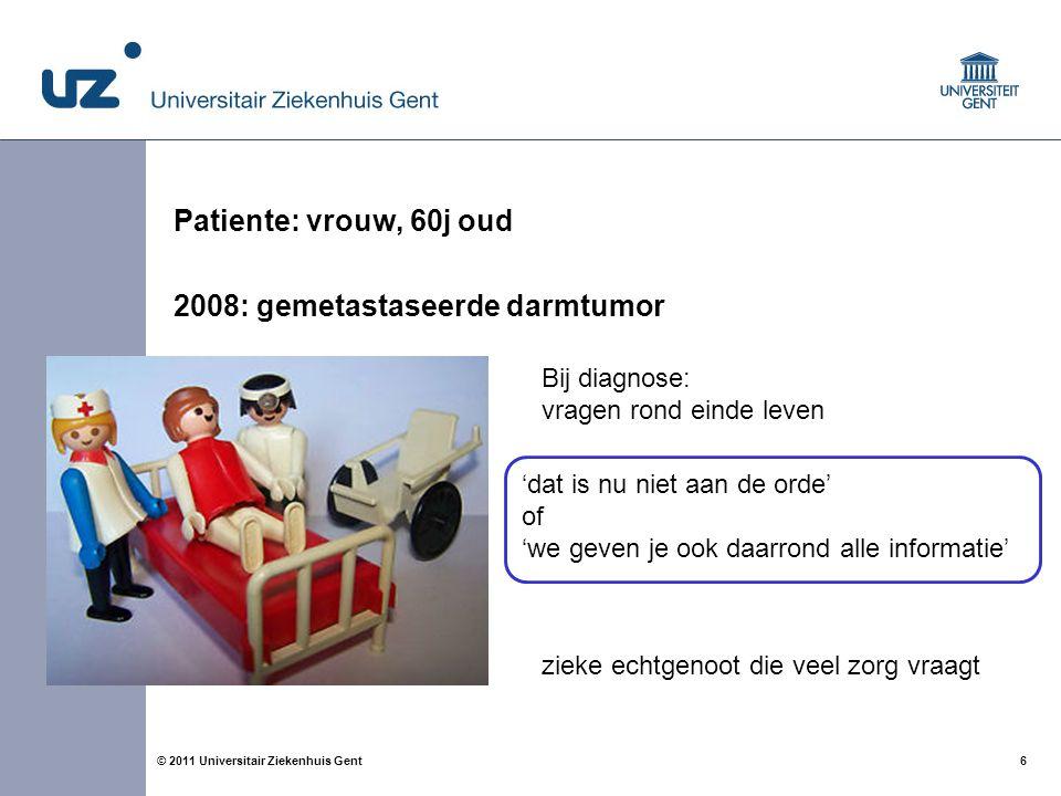 Patiente: vrouw, 60j oud 2008: gemetastaseerde darmtumor